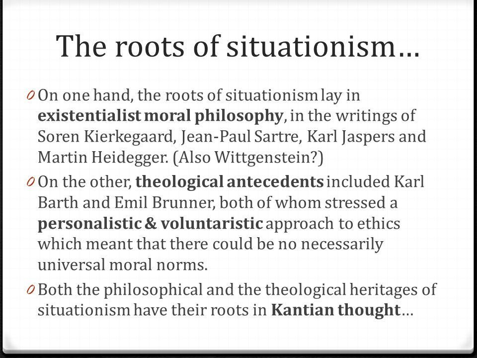 The roots of situationism…