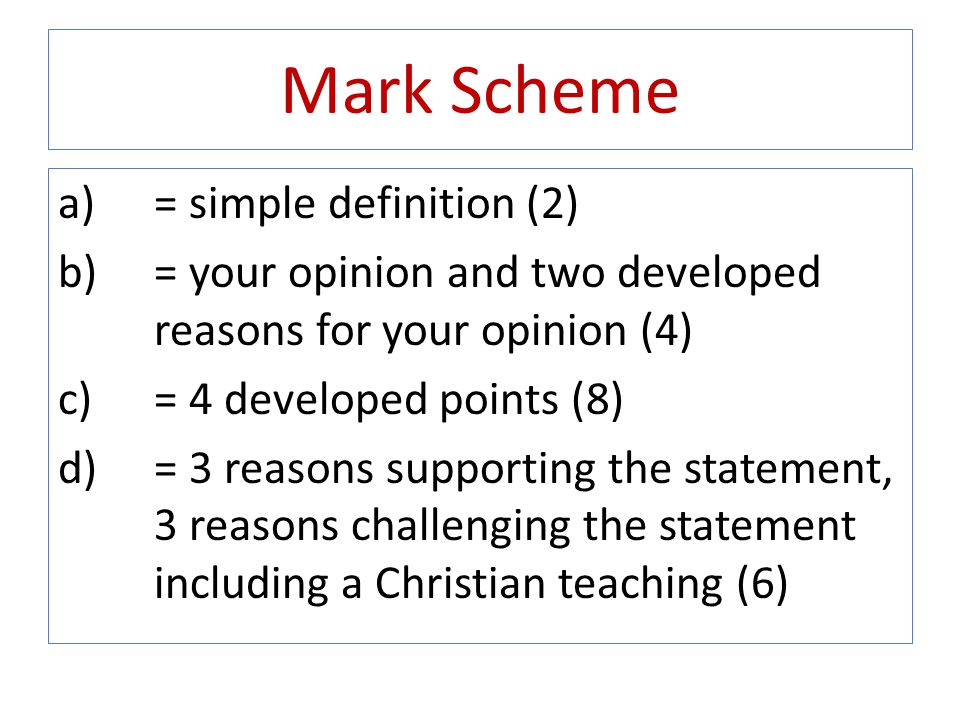 Mark Scheme = simple definition (2)