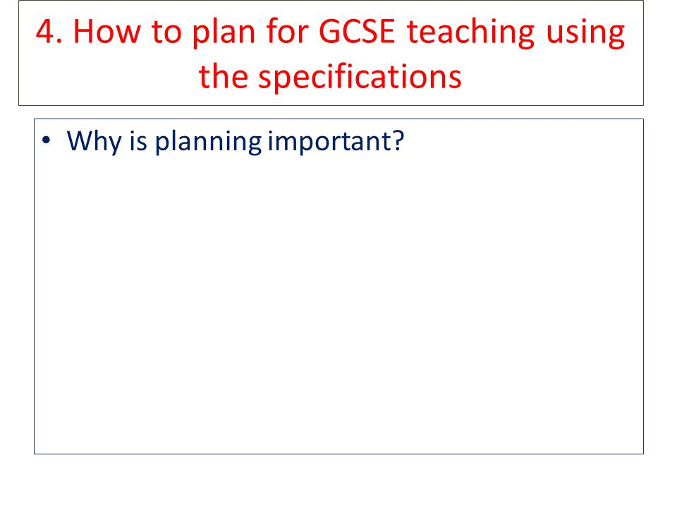 4. How to plan for GCSE teaching using the specifications