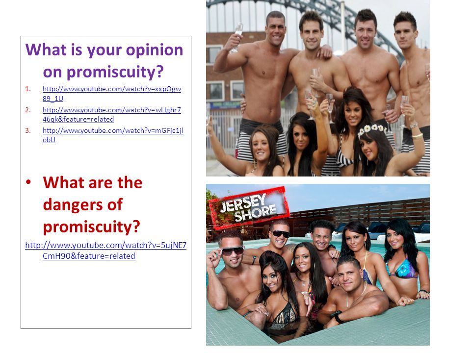 What is your opinion on promiscuity