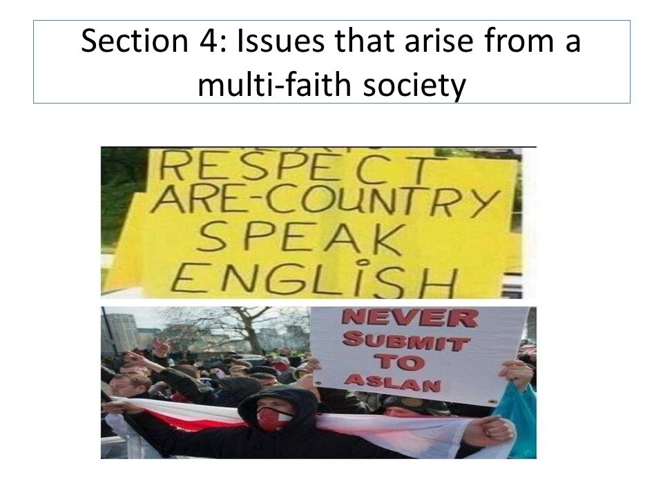 Section 4: Issues that arise from a multi-faith society