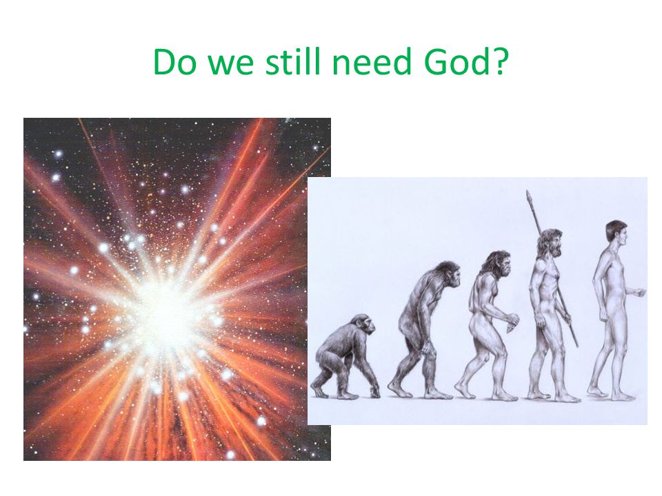 Do we still need God