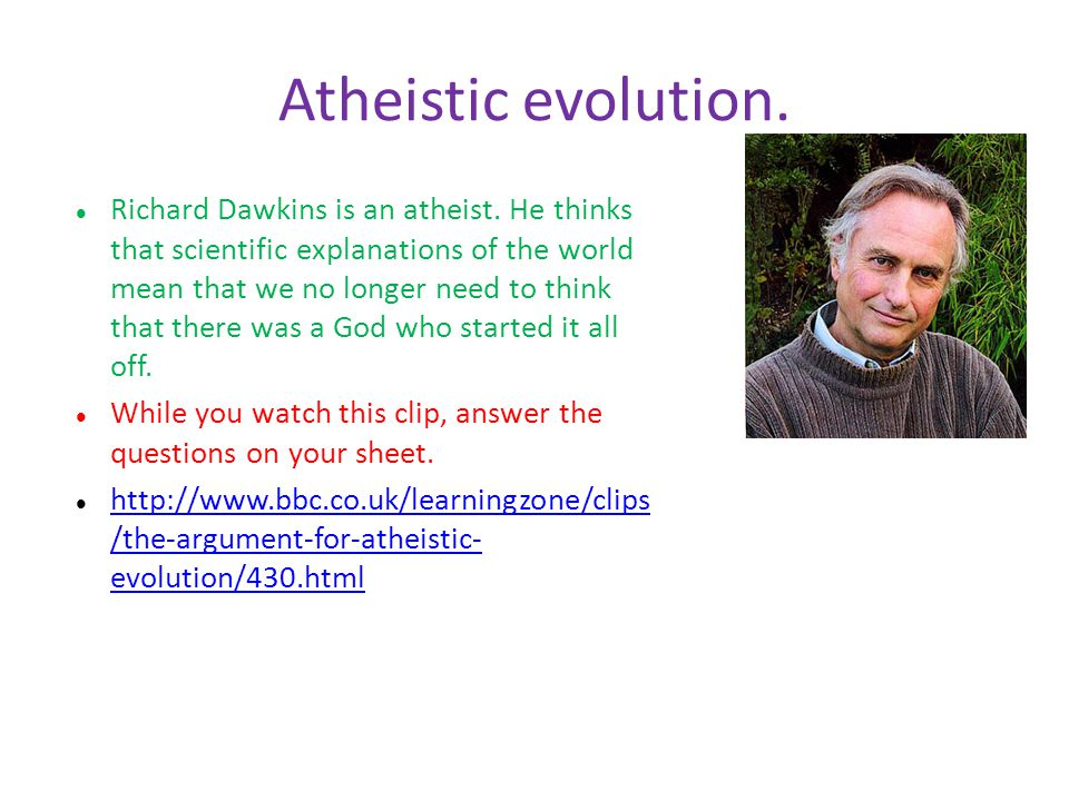 Atheistic evolution.