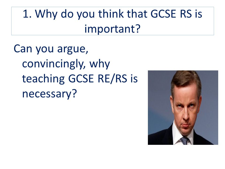 1. Why do you think that GCSE RS is important
