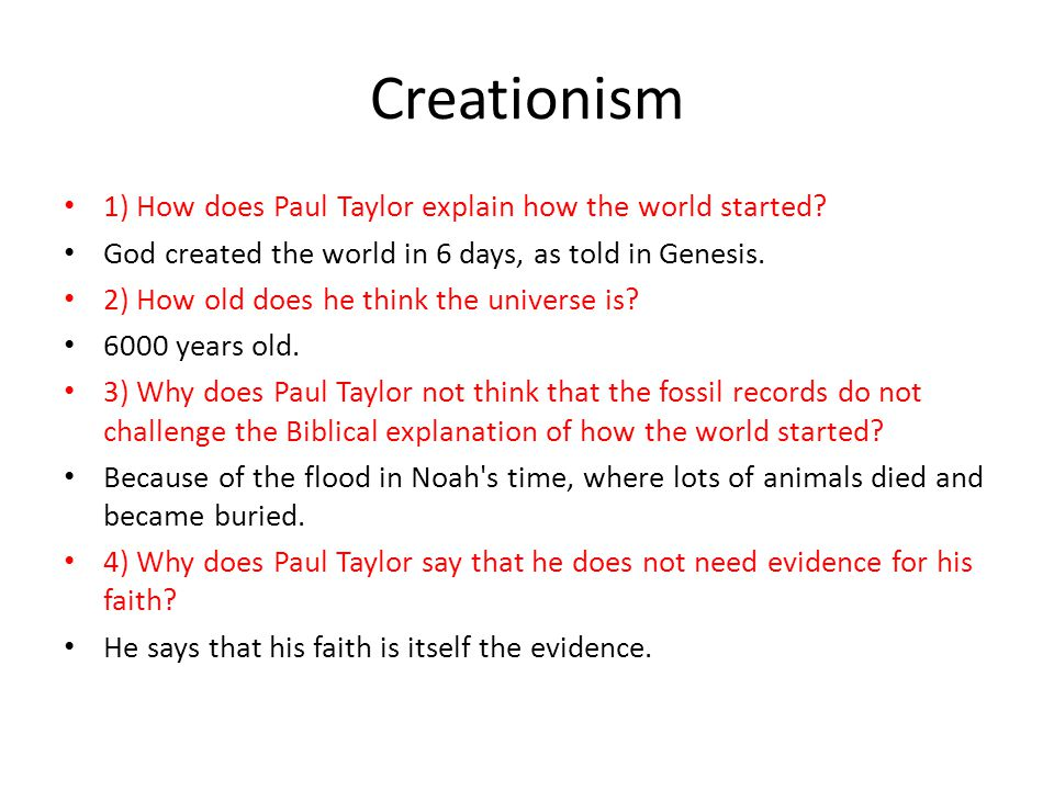 Creationism 1) How does Paul Taylor explain how the world started