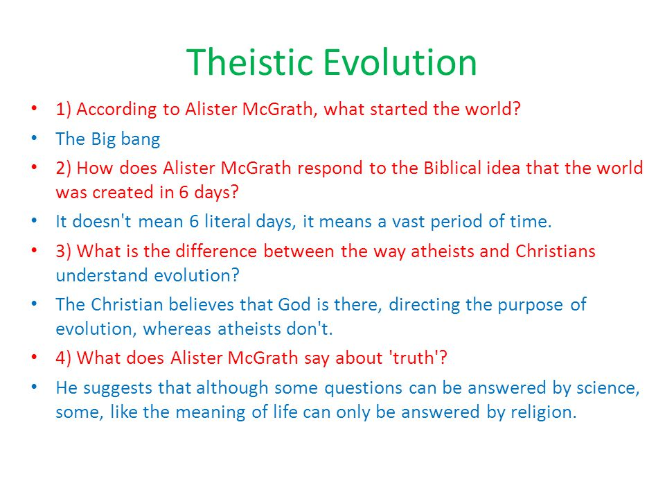 Theistic Evolution 1) According to Alister McGrath, what started the world The Big bang.