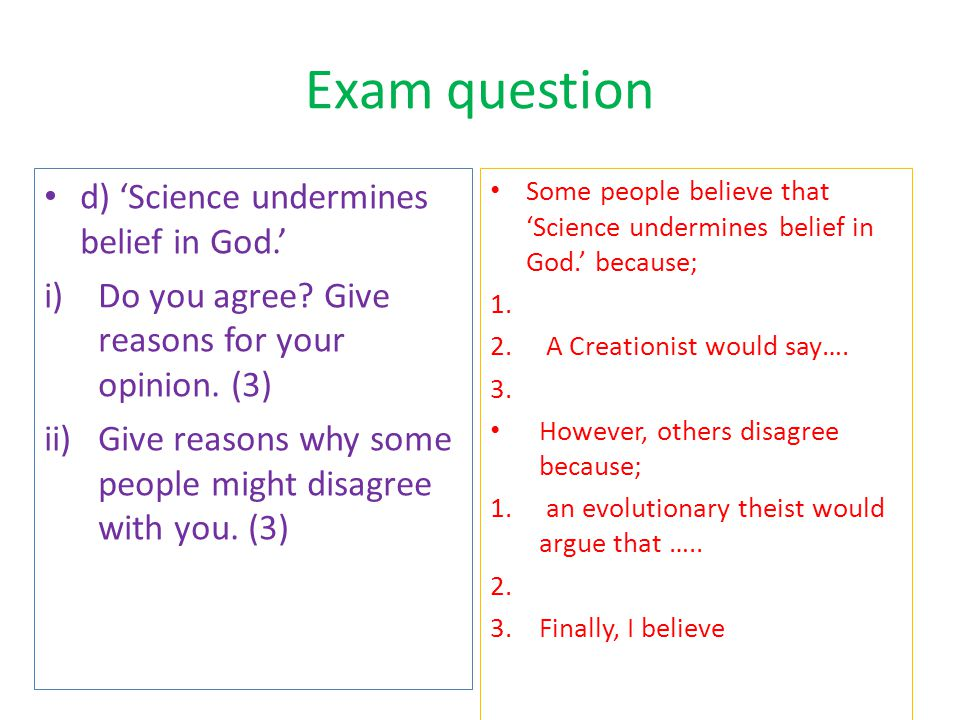 Exam question d) 'Science undermines belief in God.'