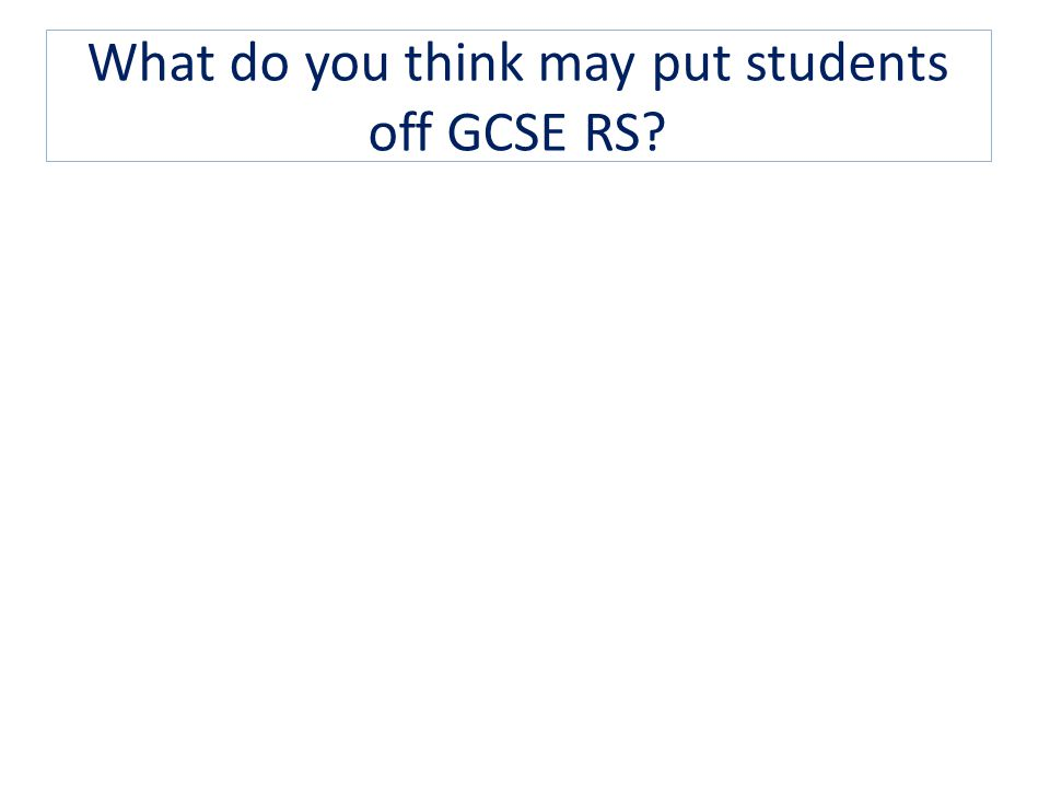 What do you think may put students off GCSE RS