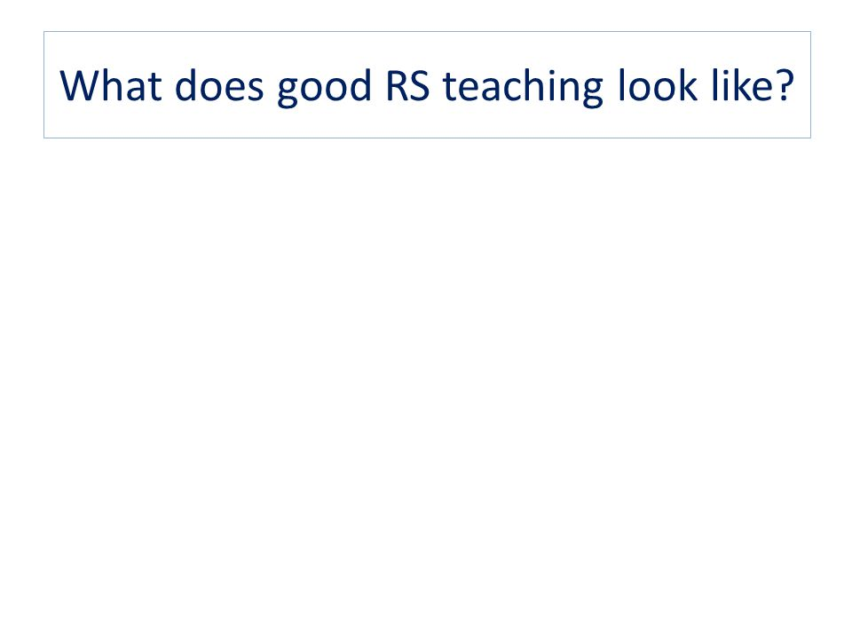 What does good RS teaching look like