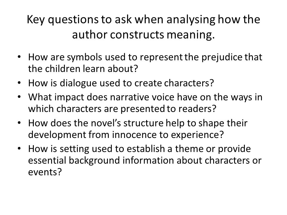 Key questions to ask when analysing how the author constructs meaning.