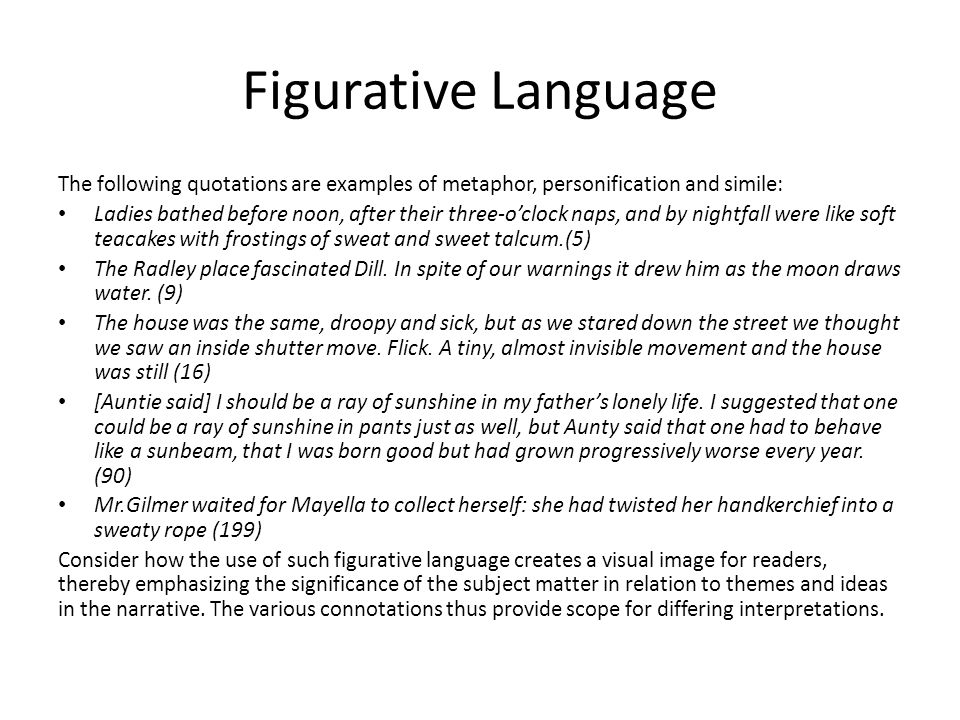 Figurative Language The following quotations are examples of metaphor, personification and simile: