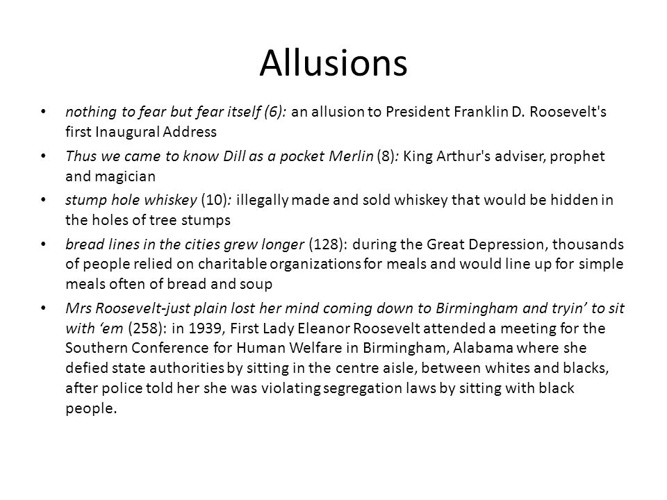 Allusions nothing to fear but fear itself (6): an allusion to President Franklin D. Roosevelt s first Inaugural Address.