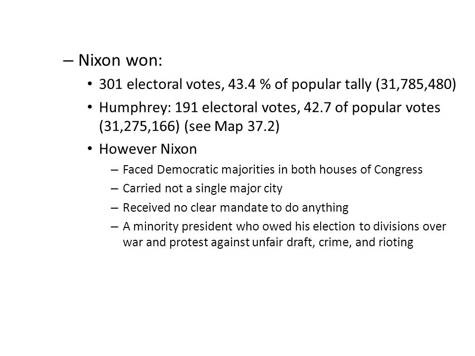 Nixon won: 301 electoral votes, 43.4 % of popular tally (31,785,480)
