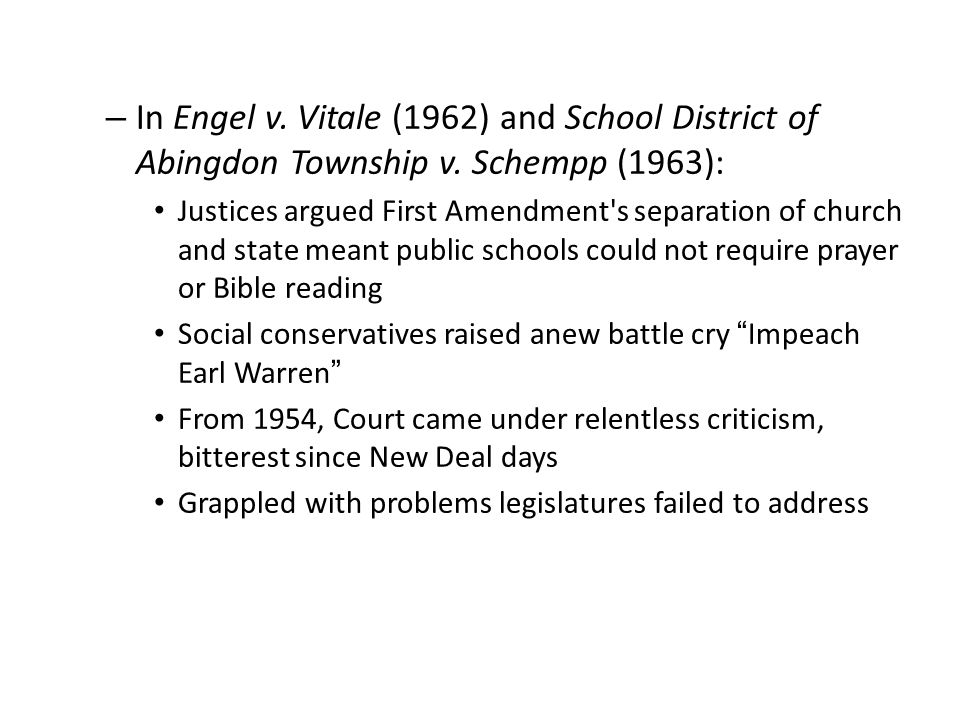 In Engel v. Vitale (1962) and School District of Abingdon Township v