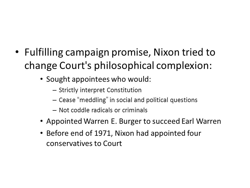 Fulfilling campaign promise, Nixon tried to change Court s philosophical complexion: