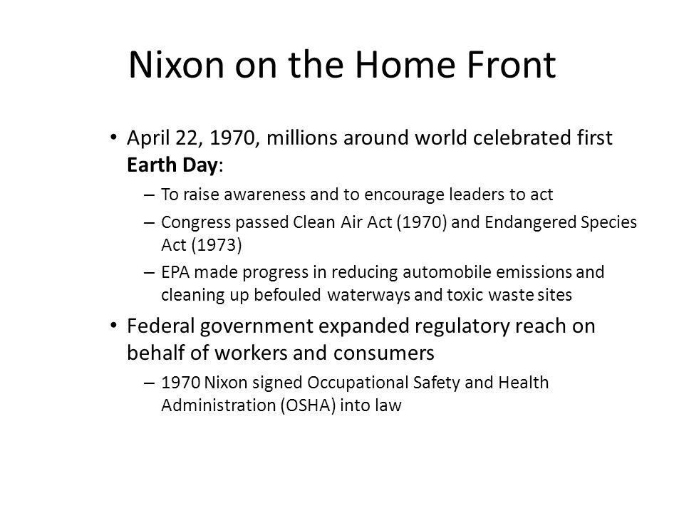 Nixon on the Home Front April 22, 1970, millions around world celebrated first Earth Day: To raise awareness and to encourage leaders to act.