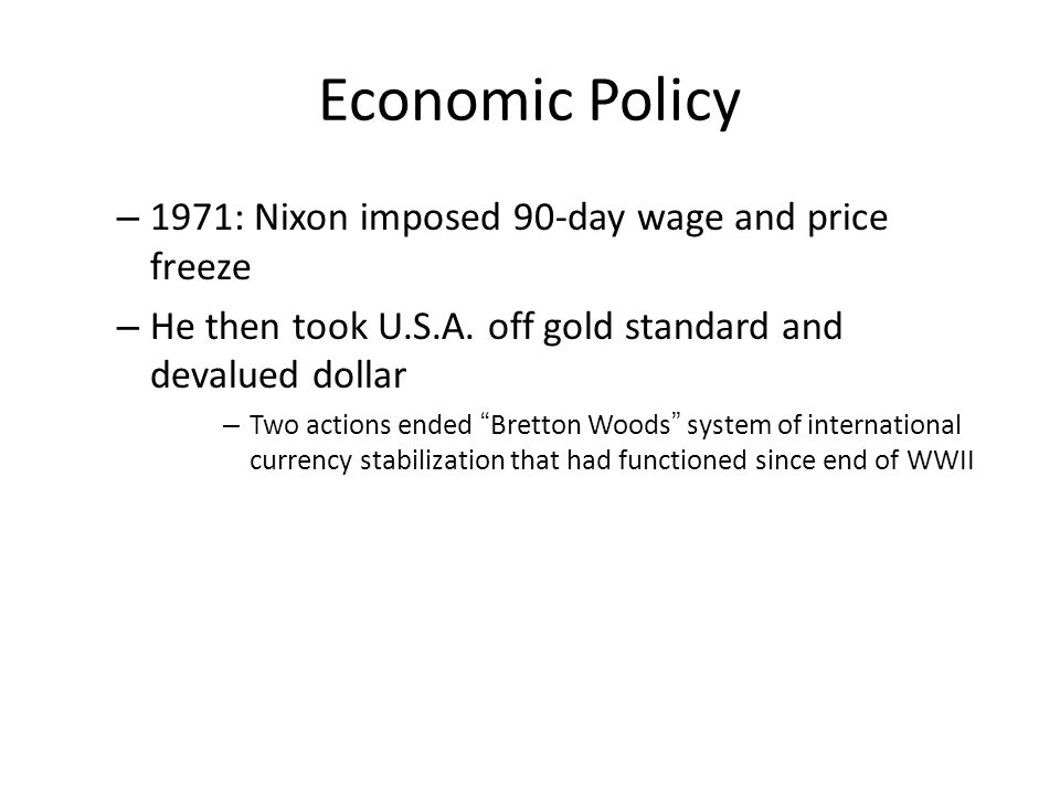 Economic Policy 1971: Nixon imposed 90-day wage and price freeze