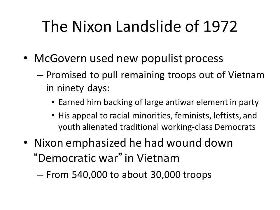 The Nixon Landslide of 1972 McGovern used new populist process