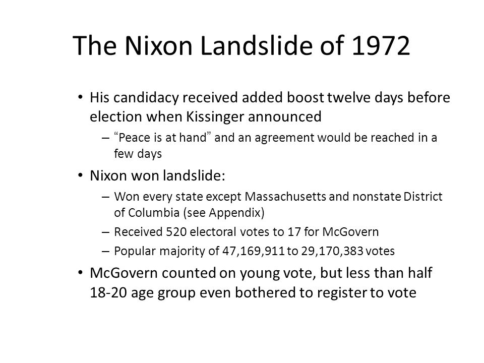 The Nixon Landslide of 1972 His candidacy received added boost twelve days before election when Kissinger announced.