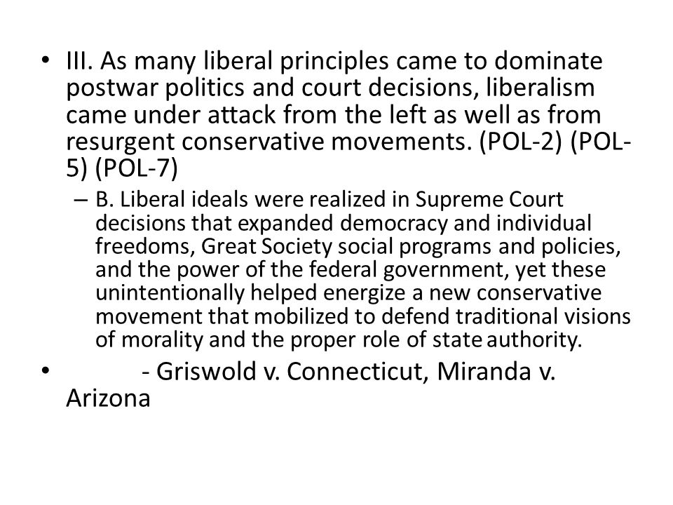 - Griswold v. Connecticut, Miranda v. Arizona