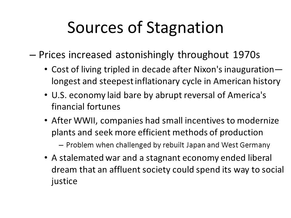 Sources of Stagnation Prices increased astonishingly throughout 1970s