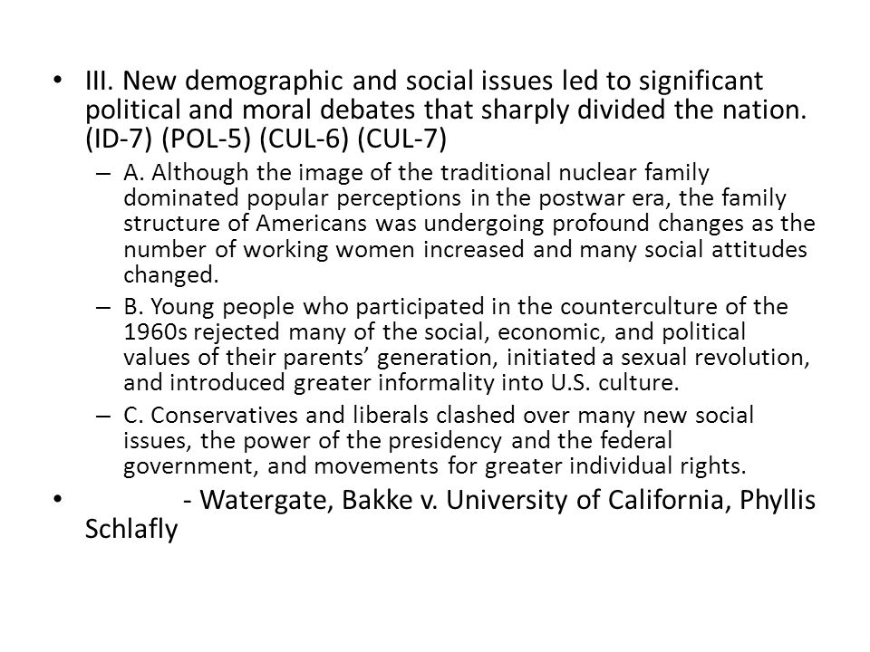 - Watergate, Bakke v. University of California, Phyllis Schlafly