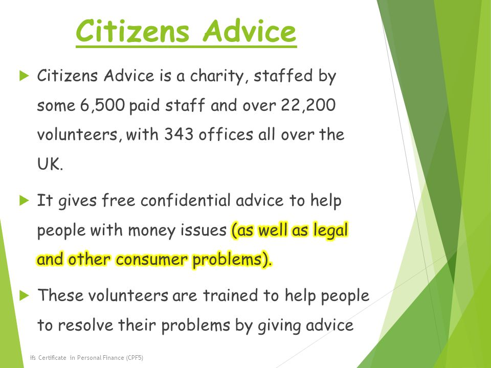 Citizens Advice Citizens Advice is a charity, staffed by some 6,500 paid staff and over 22,200 volunteers, with 343 offices all over the UK.