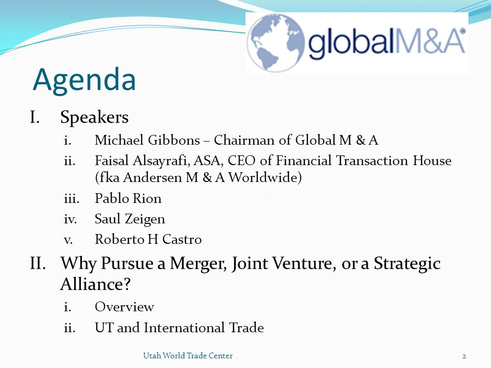 Agenda I. Speakers. i. Michael Gibbons – Chairman of Global M & A.