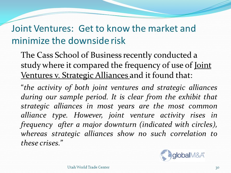 Joint Ventures: Get to know the market and minimize the downside risk