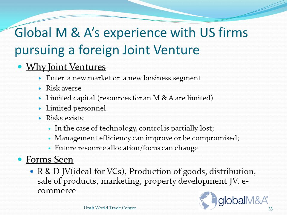 Global M & A's experience with US firms pursuing a foreign Joint Venture