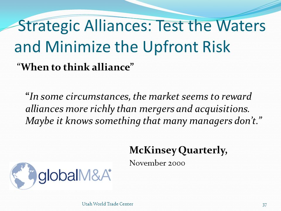 Strategic Alliances: Test the Waters and Minimize the Upfront Risk