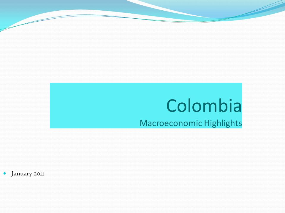Colombia Macroeconomic Highlights