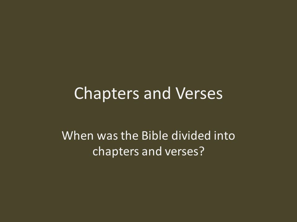 When was the Bible divided into chapters and verses