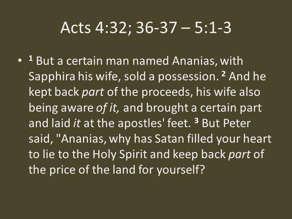 Acts 4:32; 36-37 – 5:1-3