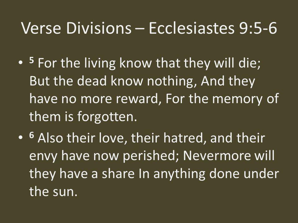 Verse Divisions – Ecclesiastes 9:5-6