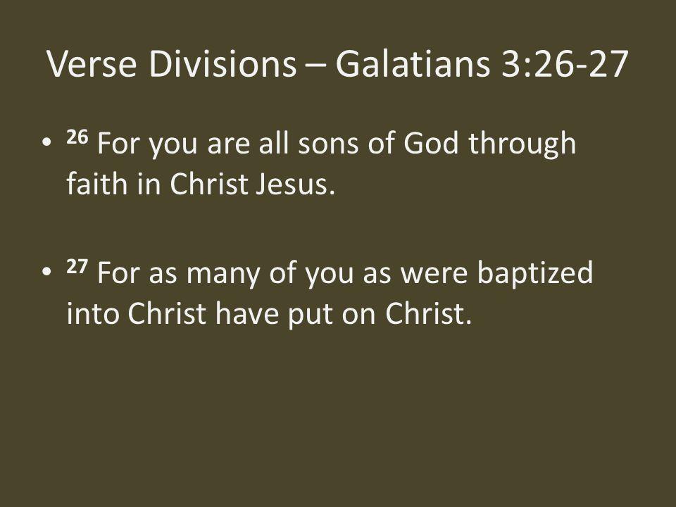 Verse Divisions – Galatians 3:26-27