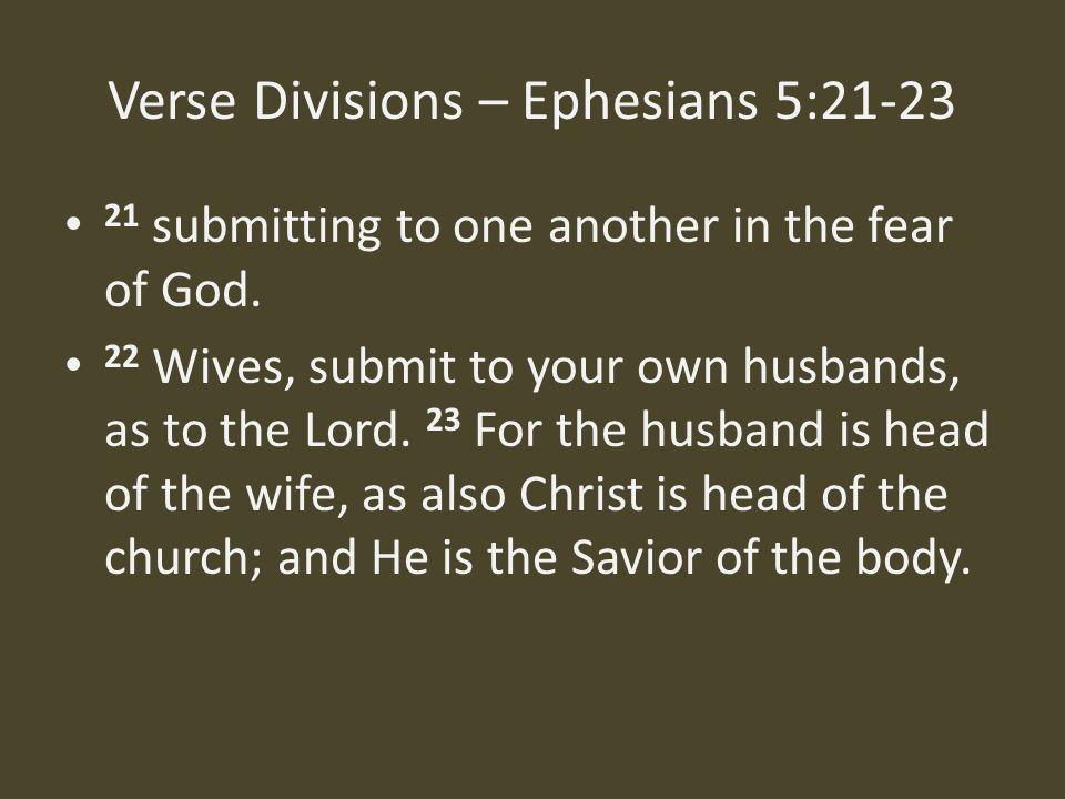Verse Divisions – Ephesians 5:21-23