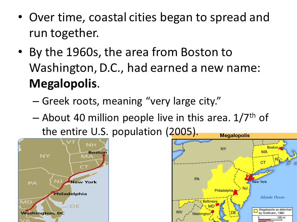 Over time, coastal cities began to spread and run together.