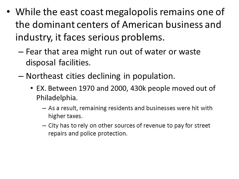 While the east coast megalopolis remains one of the dominant centers of American business and industry, it faces serious problems.