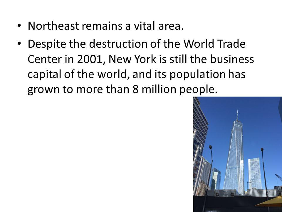 Northeast remains a vital area.