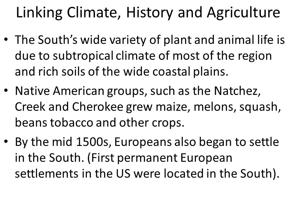 Linking Climate, History and Agriculture