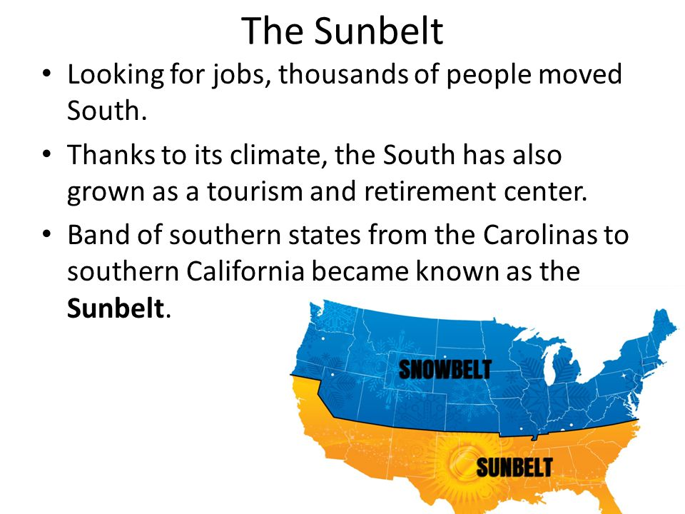 The Sunbelt Looking for jobs, thousands of people moved South.