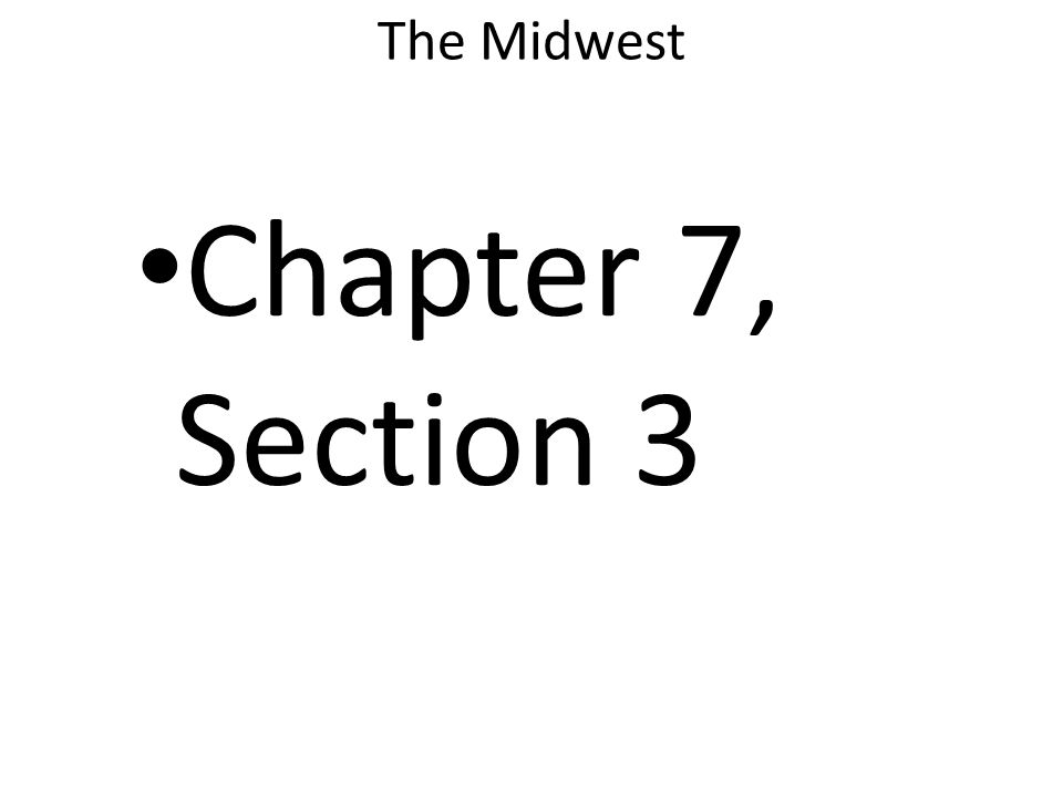 The Midwest Chapter 7, Section 3