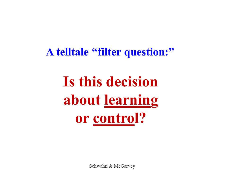 Is this decision about learning or control