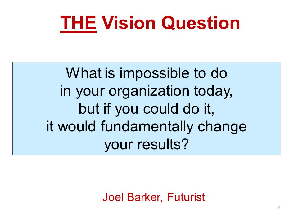 THE Vision Question What is impossible to do