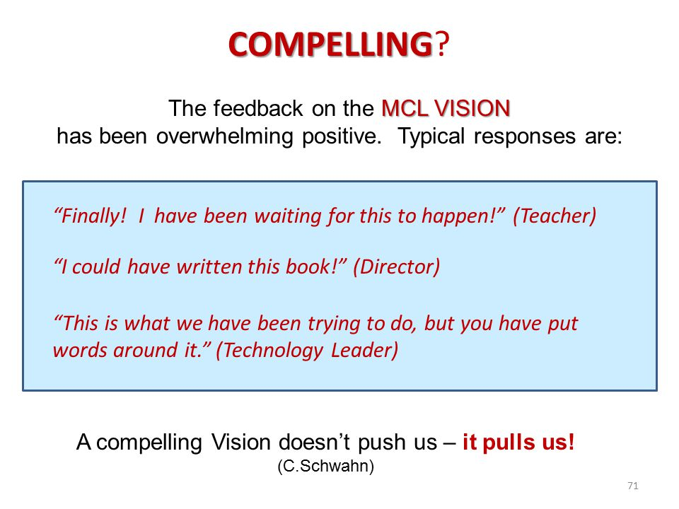 COMPELLING The feedback on the MCL VISION