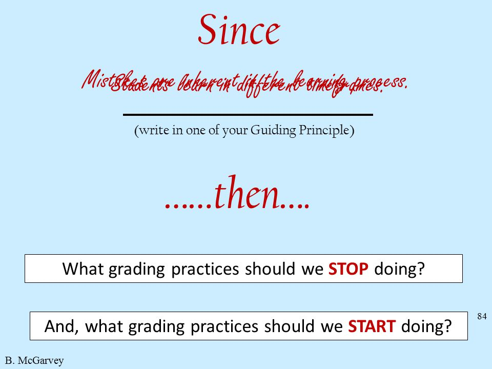Since ……then…. Mistakes are inherent in the learning process.