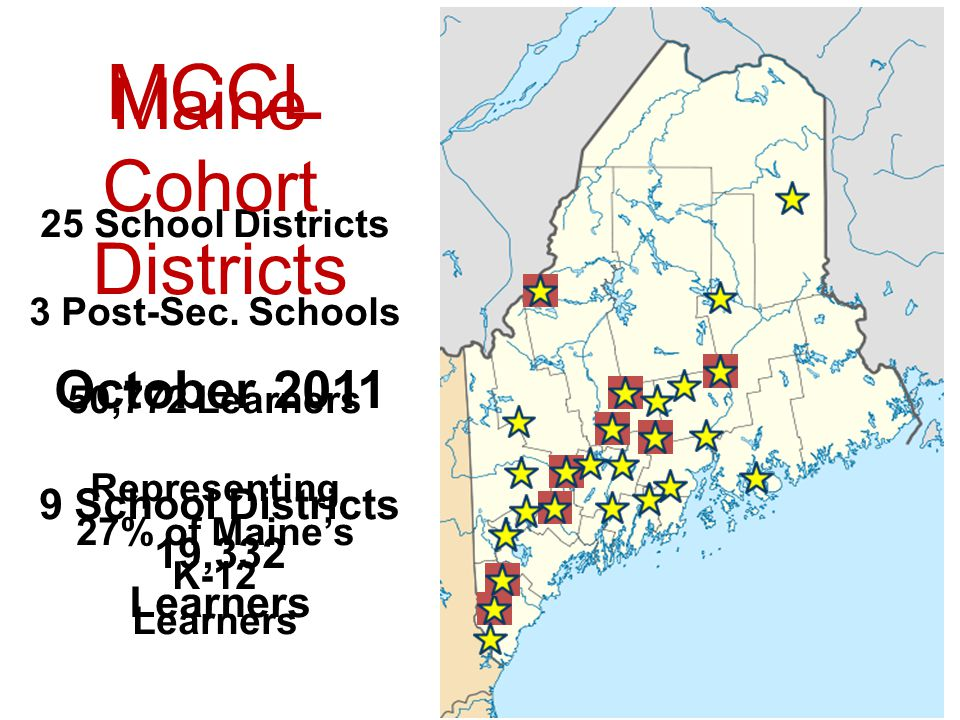 MCCL Maine Cohort Districts October 2011 9 School Districts 19,332