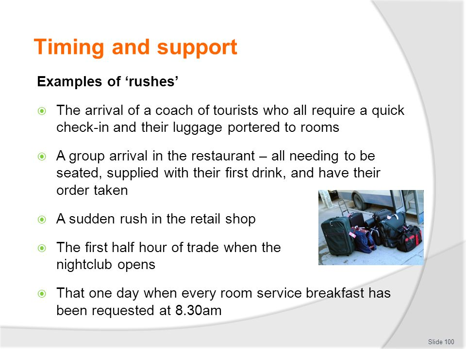 Timing and support Examples of 'rushes'