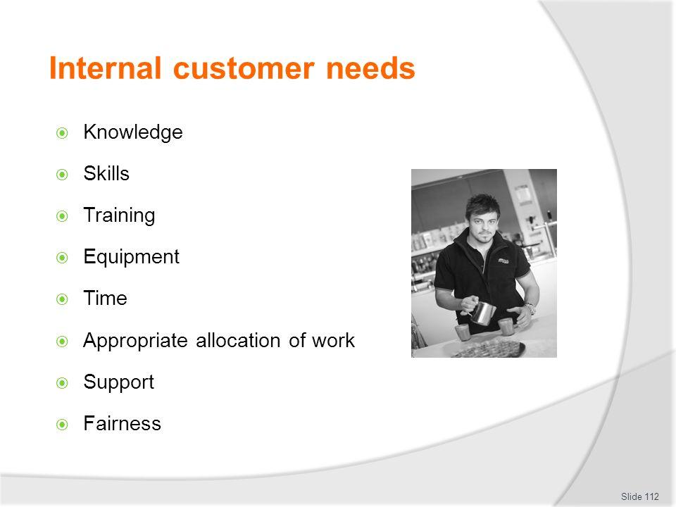 Internal customer needs